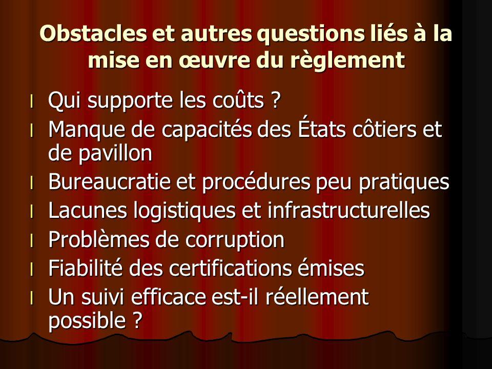 Obstacles et autres questions liés à la mise en œuvre du règlement l Qui supporte les coûts .