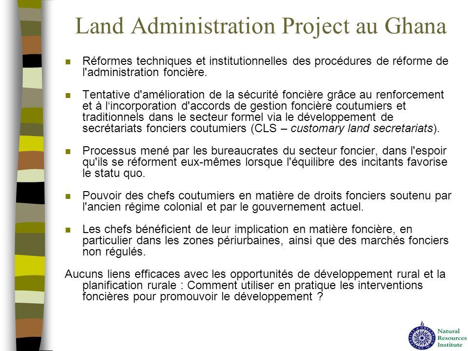 Land Administration Project au Ghana n Réformes techniques et institutionnelles des procédures de réforme de l'administration foncière. n Tentative d'