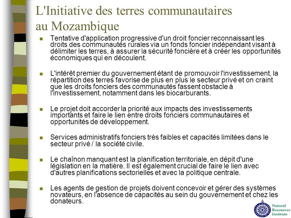 L'Initiative des terres communautaires au Mozambique n Tentative d'application progressive d'un droit foncier reconnaissant les droits des communautés