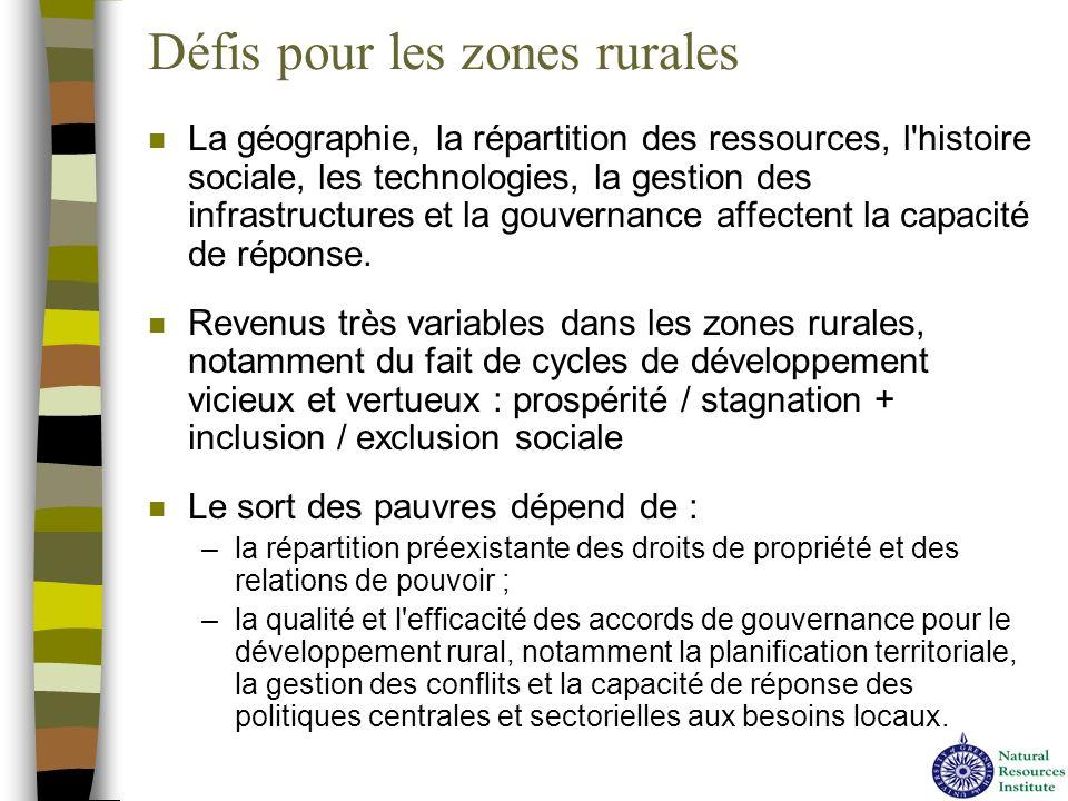 Défis pour les zones rurales n La géographie, la répartition des ressources, l'histoire sociale, les technologies, la gestion des infrastructures et l