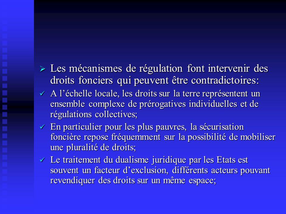 Les mécanismes de régulation font intervenir des droits fonciers qui peuvent être contradictoires: Les mécanismes de régulation font intervenir des dr