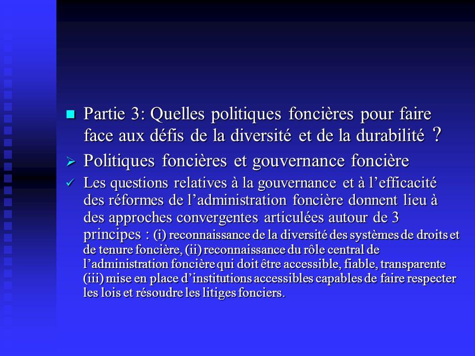 Partie 3: Quelles politiques foncières pour faire face aux défis de la diversité et de la durabilité ? Partie 3: Quelles politiques foncières pour fai
