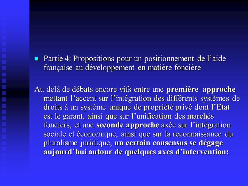 Partie 4: Propositions pour un positionnement de laide française au développement en matière foncière Partie 4: Propositions pour un positionnement de