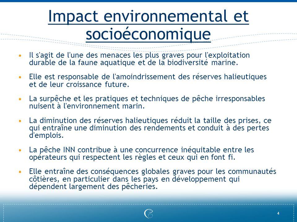 4 Impact environnemental et socioéconomique Il s'agit de l'une des menaces les plus graves pour l'exploitation durable de la faune aquatique et de la