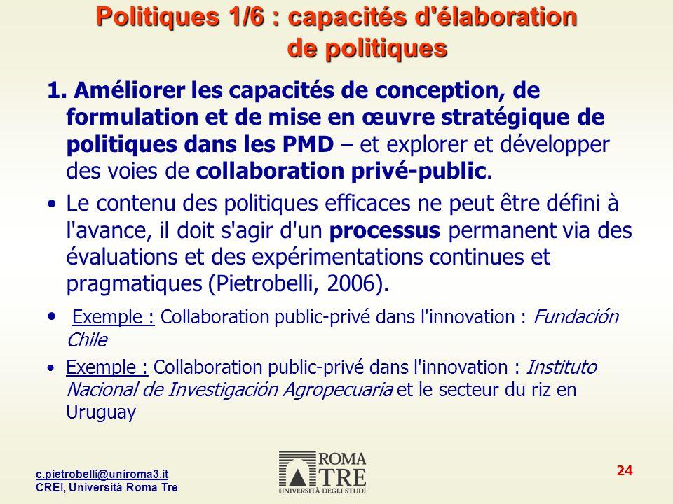 c.pietrobelli@uniroma3.it CREI, Università Roma Tre 24 Politiques 1/6 : capacités d élaboration de politiques 1.