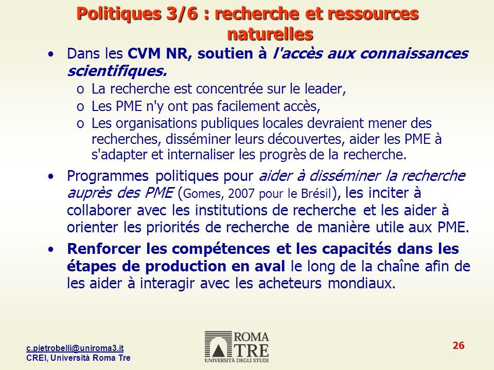 c.pietrobelli@uniroma3.it CREI, Università Roma Tre 26 Politiques 3/6 : recherche et ressources naturelles Dans les CVM NR, soutien à l accès aux connaissances scientifiques.
