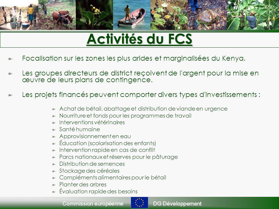 Commission européenneDG Développement Activit é s du FCS Focalisation sur les zones les plus arides et marginalisées du Kenya.