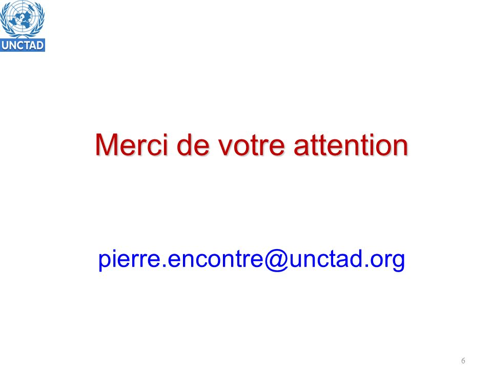 6 Merci de votre attention pierre.encontre@unctad.org