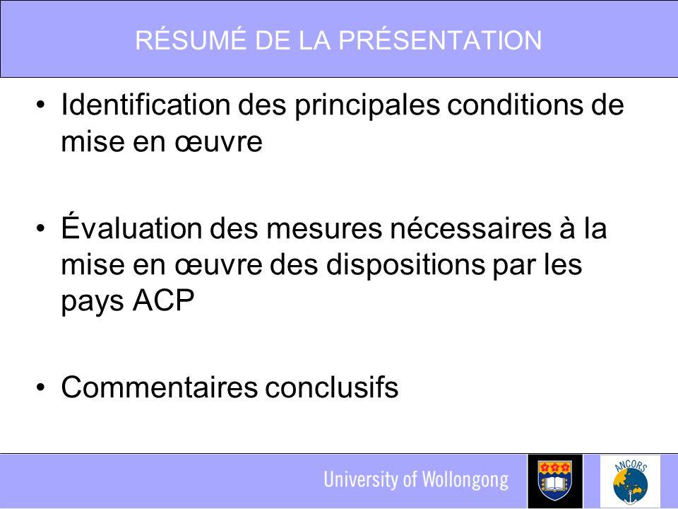 RÉSUMÉ DE LA PRÉSENTATION Identification des principales conditions de mise en œuvre Évaluation des mesures nécessaires à la mise en œuvre des dispositions par les pays ACP Commentaires conclusifs