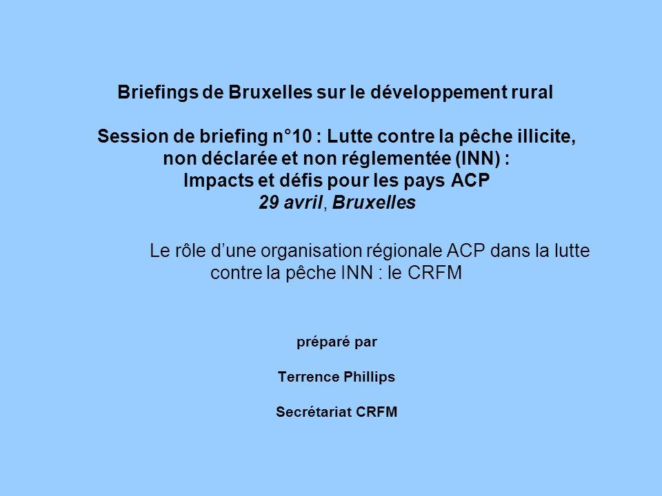 Briefings de Bruxelles sur le développement rural Session de briefing n°10 : Lutte contre la pêche illicite, non déclarée et non réglementée (INN) : I