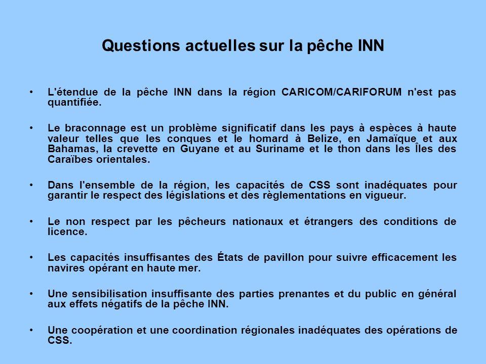 Questions actuelles sur la pêche INN L'étendue de la pêche INN dans la région CARICOM/CARIFORUM n'est pas quantifiée. Le braconnage est un problème si