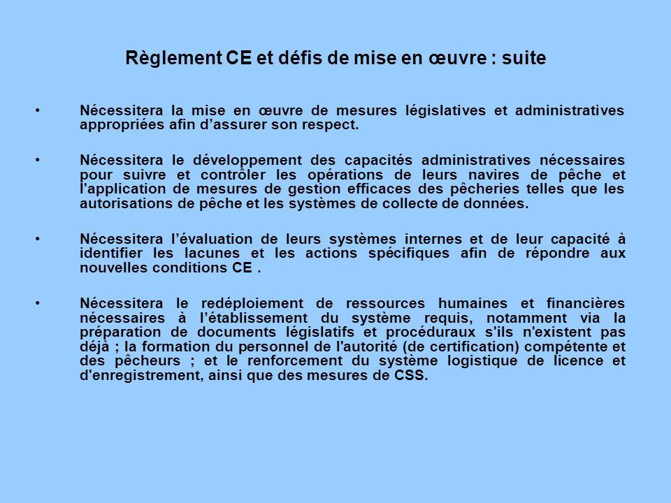 Règlement CE et défis de mise en œuvre : suite Nécessitera la mise en œuvre de mesures législatives et administratives appropriées afin dassurer son r