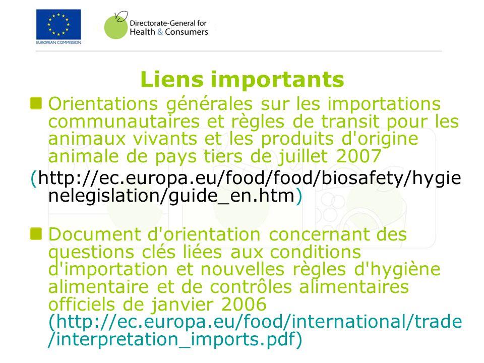 Liens importants Orientations générales sur les importations communautaires et règles de transit pour les animaux vivants et les produits d'origine an