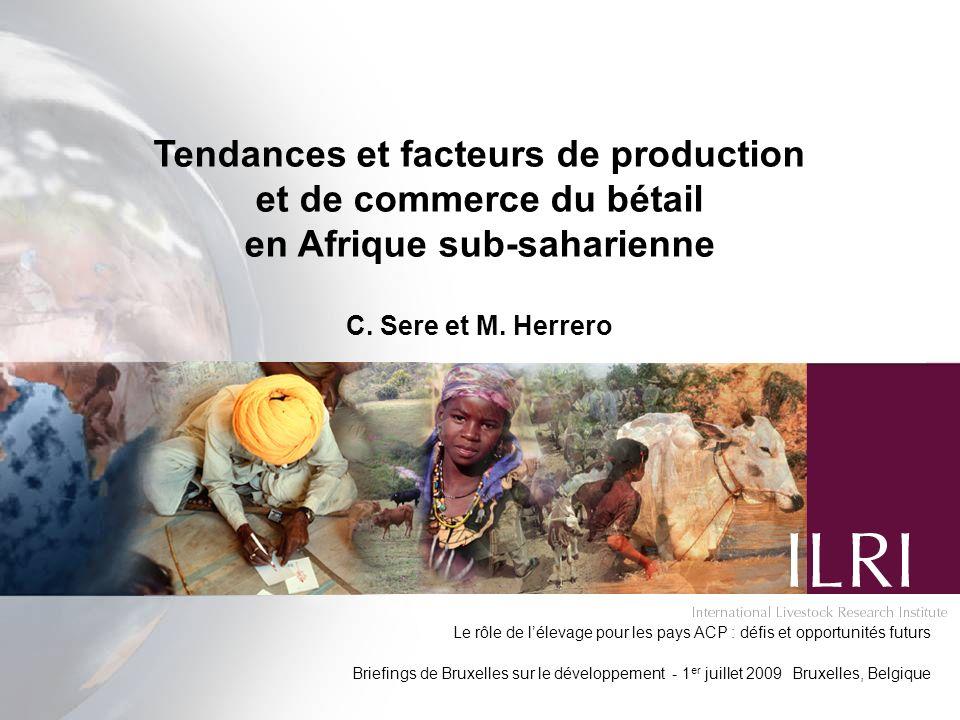 Tendances et facteurs de production et de commerce du bétail en Afrique sub-saharienne C.