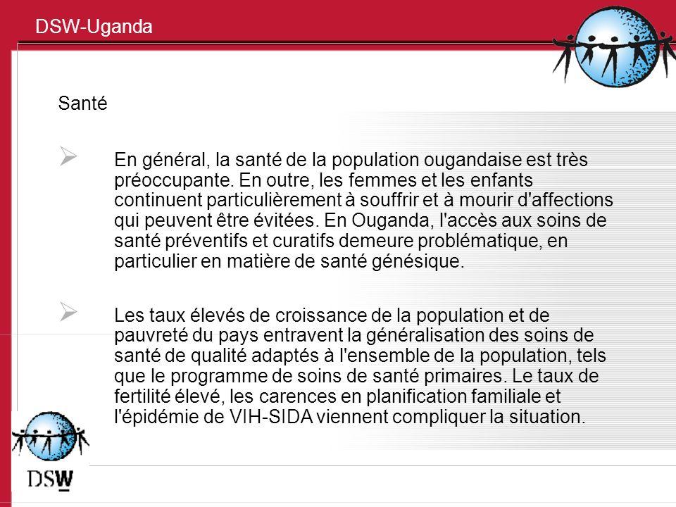 DSW-Uganda Santé En général, la santé de la population ougandaise est très préoccupante. En outre, les femmes et les enfants continuent particulièreme