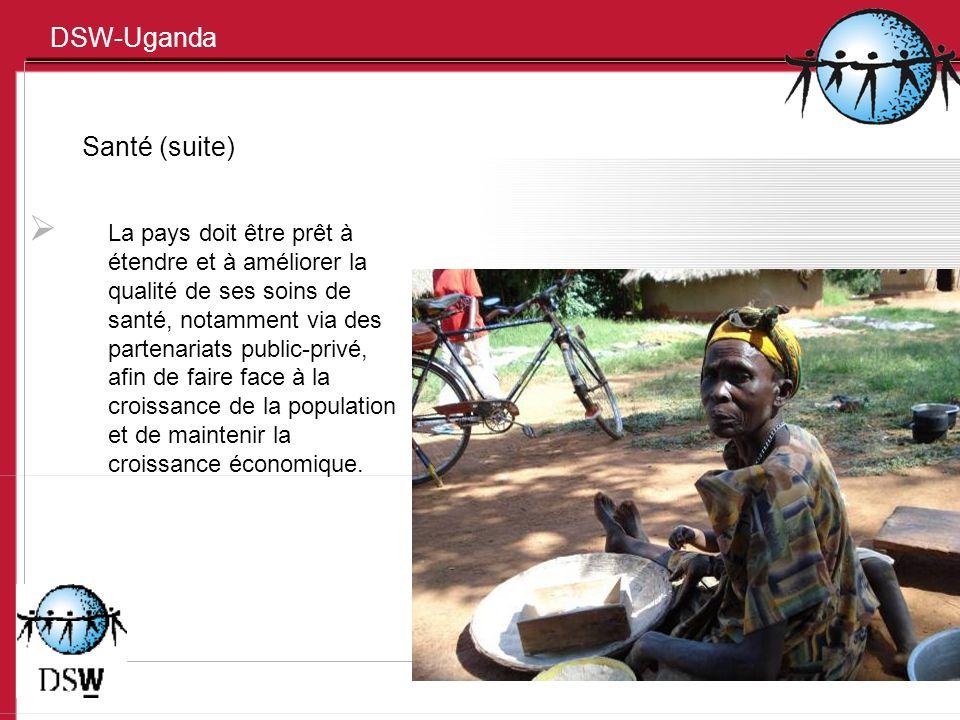 DSW-Uganda Santé (suite) La pays doit être prêt à étendre et à améliorer la qualité de ses soins de santé, notamment via des partenariats public-privé