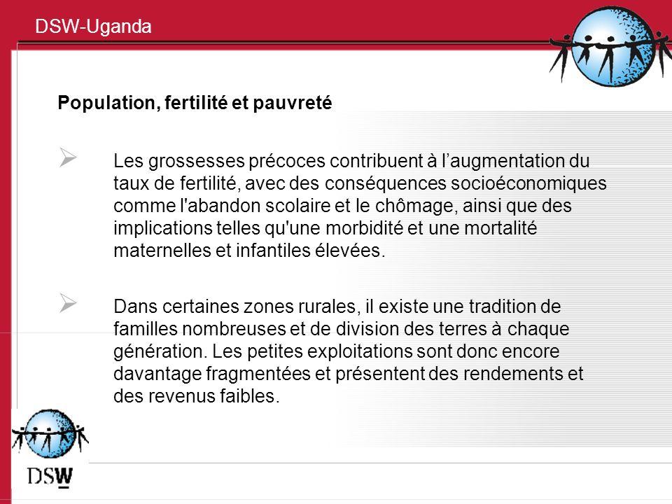 DSW-Uganda Population, fertilité et pauvreté Les grossesses précoces contribuent à laugmentation du taux de fertilité, avec des conséquences socioéconomiques comme l abandon scolaire et le chômage, ainsi que des implications telles qu une morbidité et une mortalité maternelles et infantiles élevées.