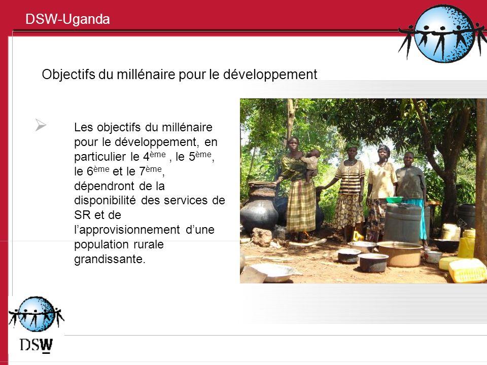 DSW-Uganda Objectifs du millénaire pour le développement Les objectifs du millénaire pour le développement, en particulier le 4 ème, le 5 ème, le 6 èm