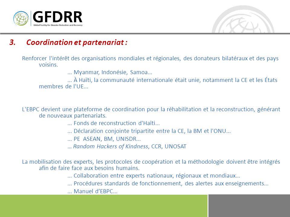 4.Réduction des risques de catastrophe : La réduction des risques de catastrophe s intègre dans l analyse sectorielle afin que l évaluation des besoins résiste aux catastrophes.