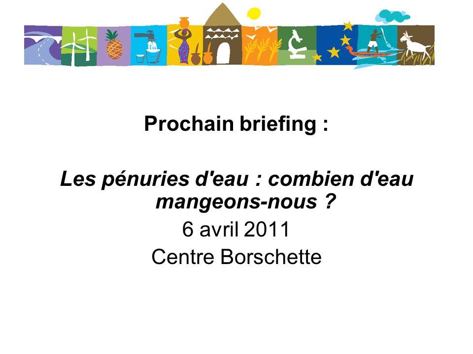 Prochain briefing : Les pénuries d eau : combien d eau mangeons-nous .