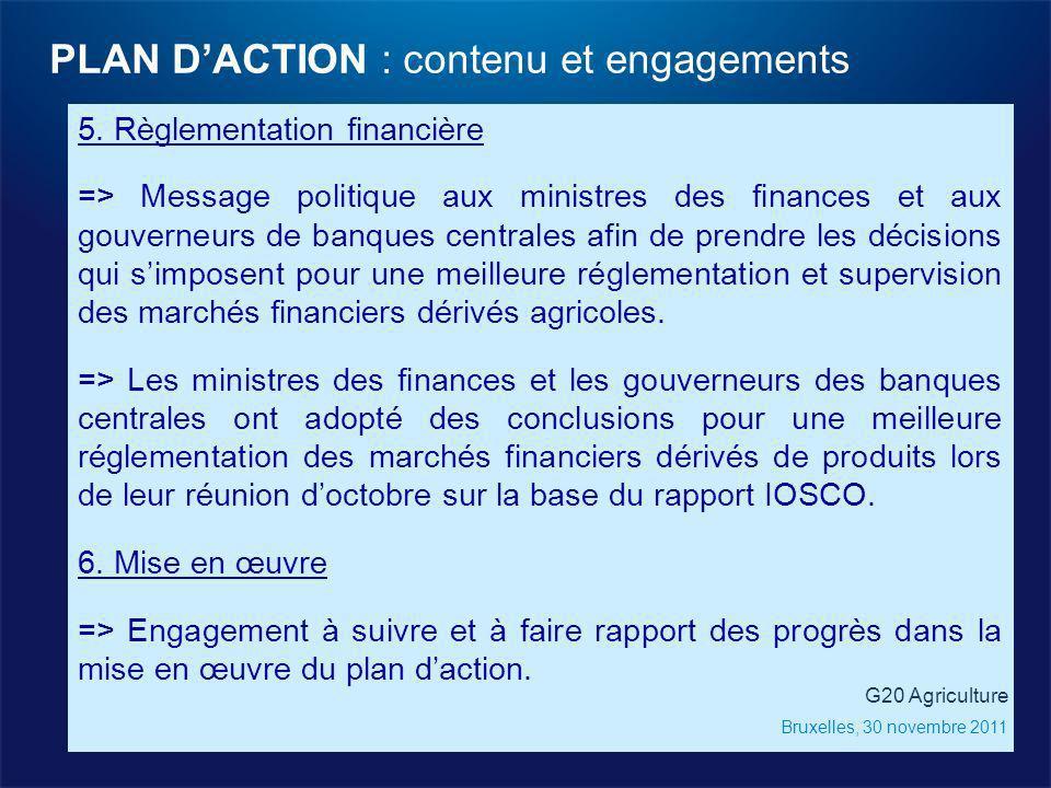 5. Règlementation financière => Message politique aux ministres des finances et aux gouverneurs de banques centrales afin de prendre les décisions qui