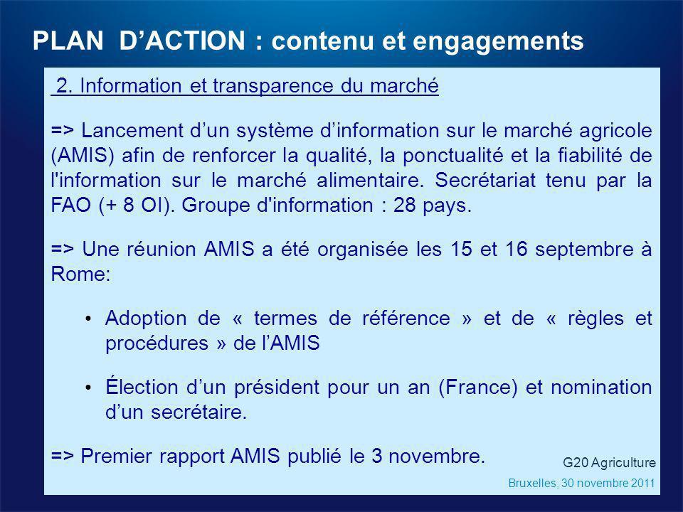 2. Information et transparence du marché => Lancement dun système dinformation sur le marché agricole (AMIS) afin de renforcer la qualité, la ponctual