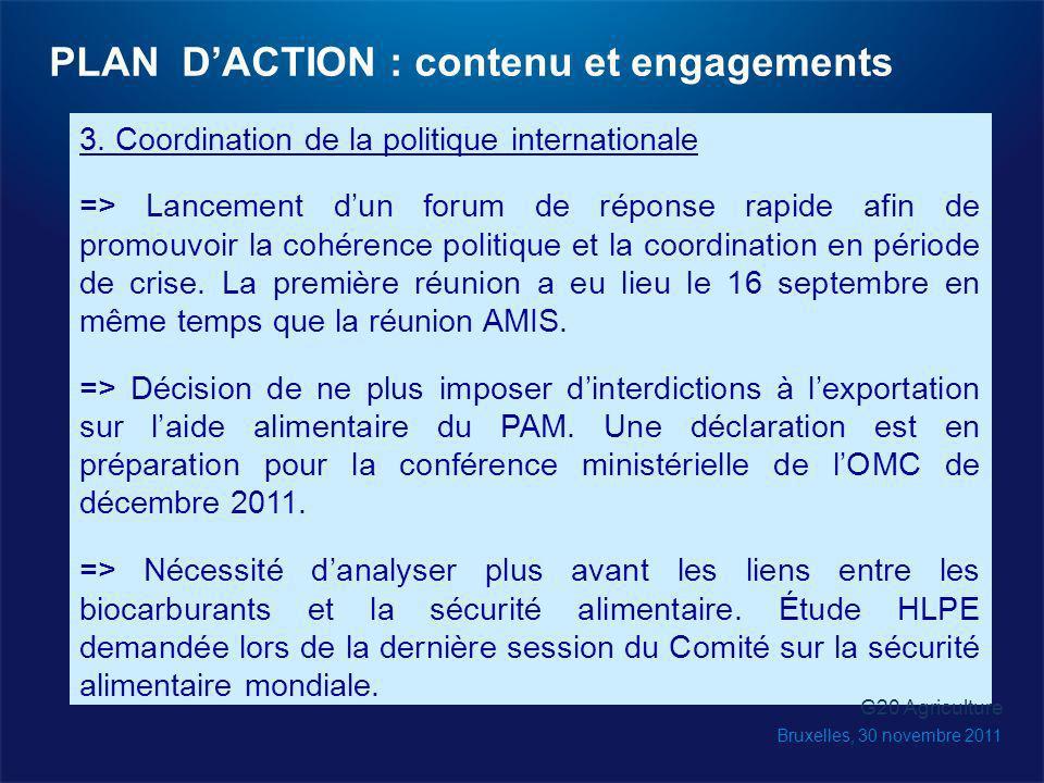 3. Coordination de la politique internationale => Lancement dun forum de réponse rapide afin de promouvoir la cohérence politique et la coordination e