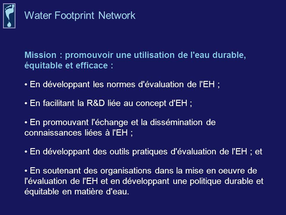 Mission : promouvoir une utilisation de l'eau durable, équitable et efficace : En développant les normes d'évaluation de l'EH ; En facilitant la R&D l