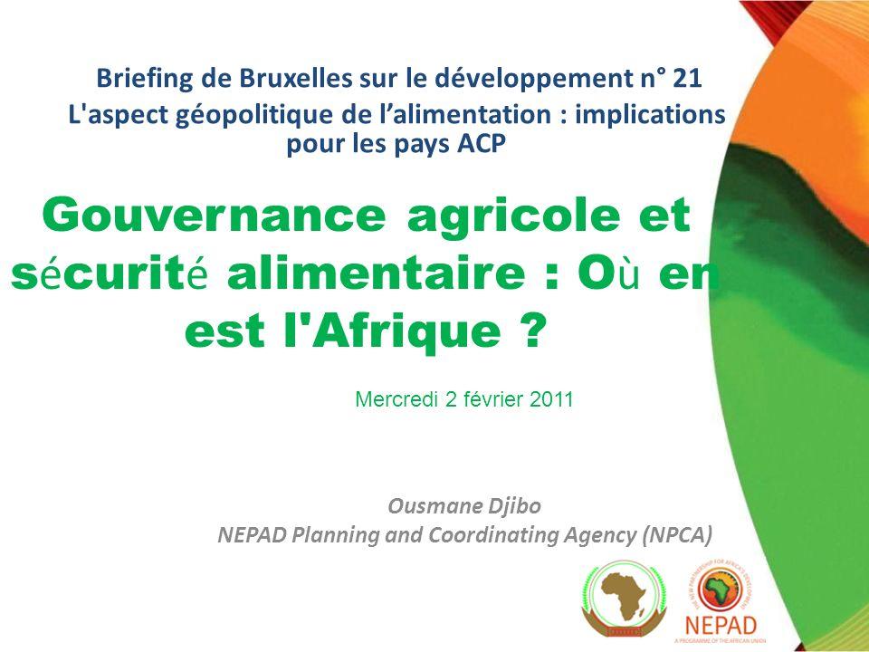 Gouvernance agricole et s é curit é alimentaire : O ù en est l Afrique .