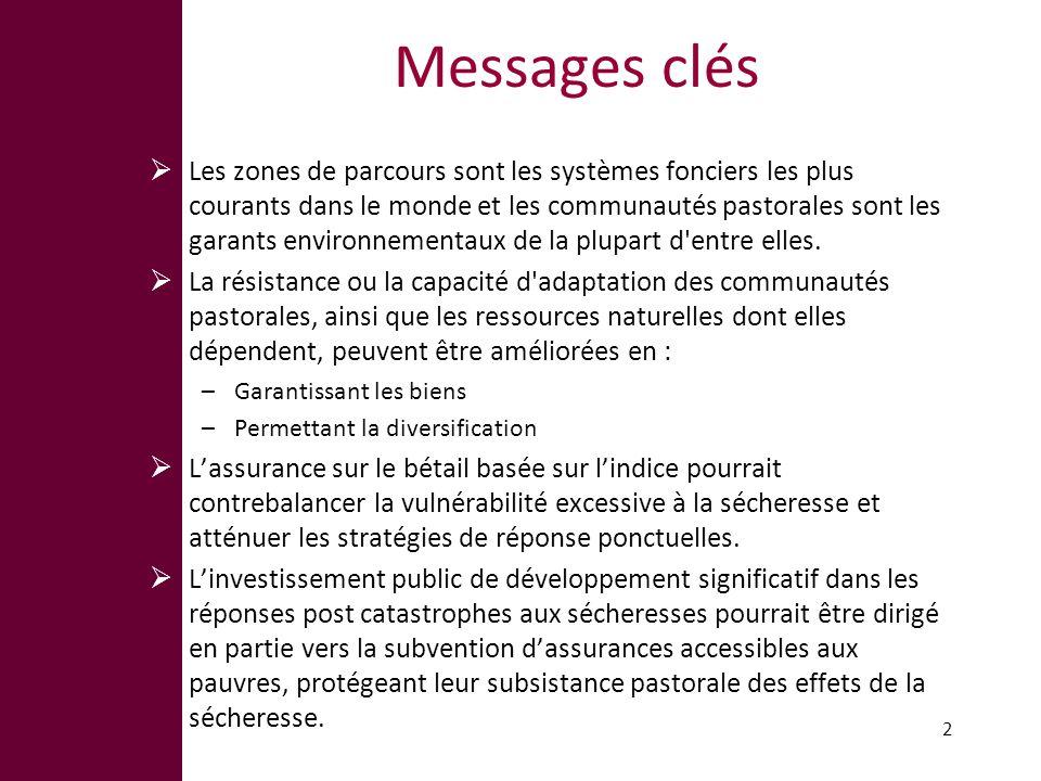 Messages clés Les zones de parcours sont les systèmes fonciers les plus courants dans le monde et les communautés pastorales sont les garants environnementaux de la plupart d entre elles.
