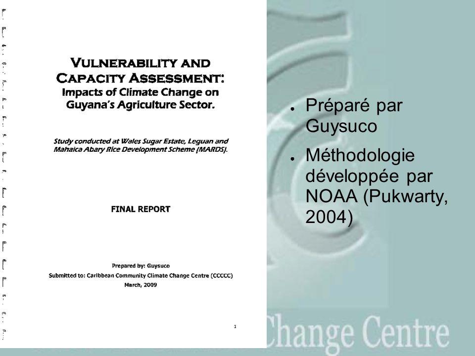 Préparé par Guysuco Méthodologie développée par NOAA (Pukwarty, 2004)