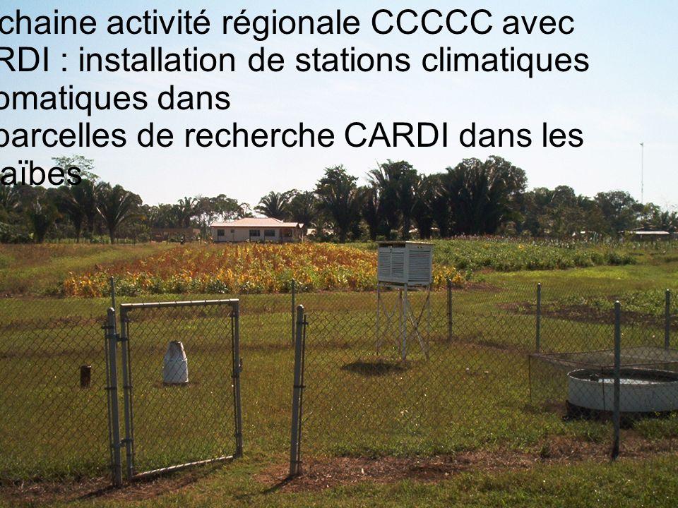 Prochaine activité régionale CCCCC avec CARDI : installation de stations climatiques automatiques dans 10 parcelles de recherche CARDI dans les Caraïbes