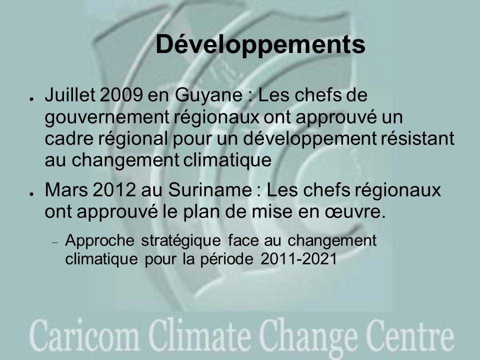 Développements Juillet 2009 en Guyane : Les chefs de gouvernement régionaux ont approuvé un cadre régional pour un développement résistant au changement climatique Mars 2012 au Suriname : Les chefs régionaux ont approuvé le plan de mise en œuvre.