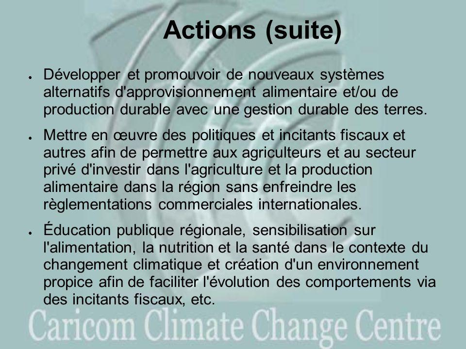 Actions (suite) Développer et promouvoir de nouveaux systèmes alternatifs d approvisionnement alimentaire et/ou de production durable avec une gestion durable des terres.