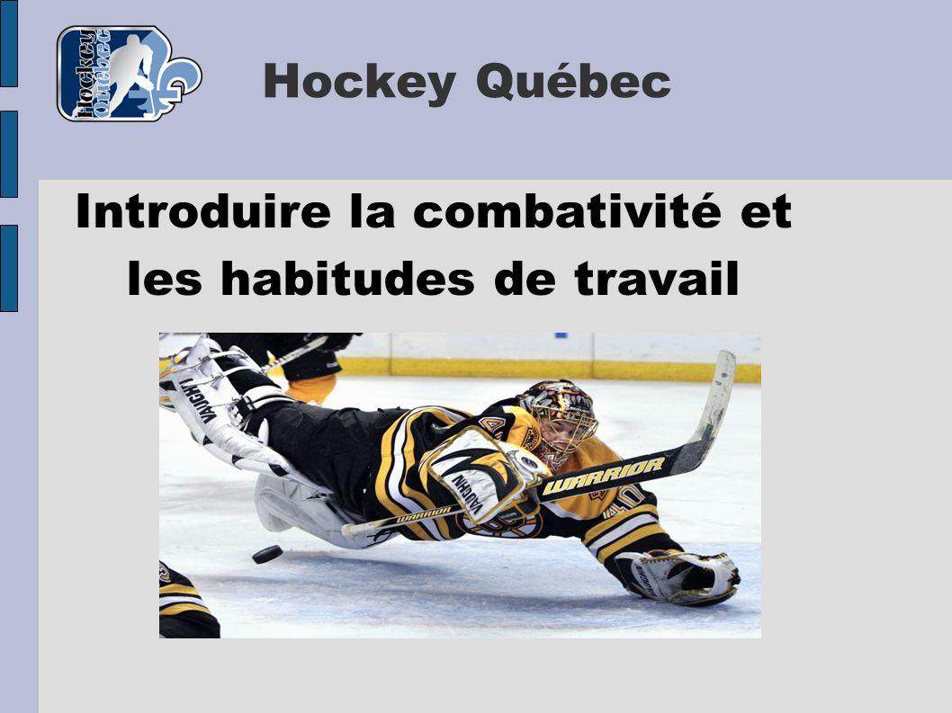 Hockey Québec Introduire la combativité et les habitudes de travail