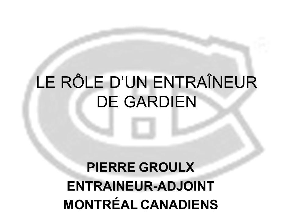 LE RÔLE DUN ENTRAÎNEUR DE GARDIEN PIERRE GROULX ENTRAINEUR-ADJOINT MONTRÉAL CANADIENS