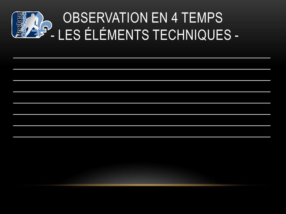 OBSERVATION EN 4 TEMPS - LES ÉLÉMENTS TECHNIQUES -
