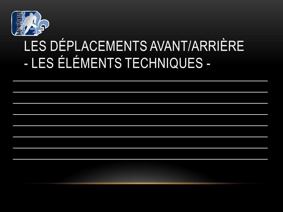LES DÉPLACEMENTS AVANT/ARRIÈRE - LES ÉLÉMENTS TECHNIQUES -