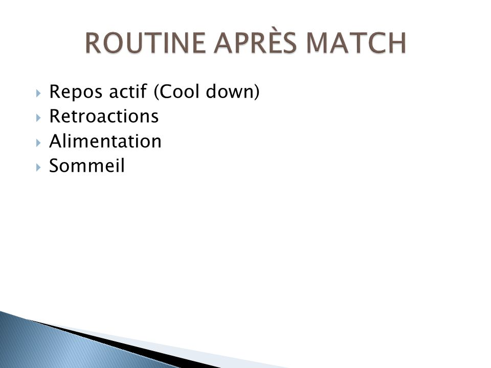 Repos actif (Cool down) Retroactions Alimentation Sommeil