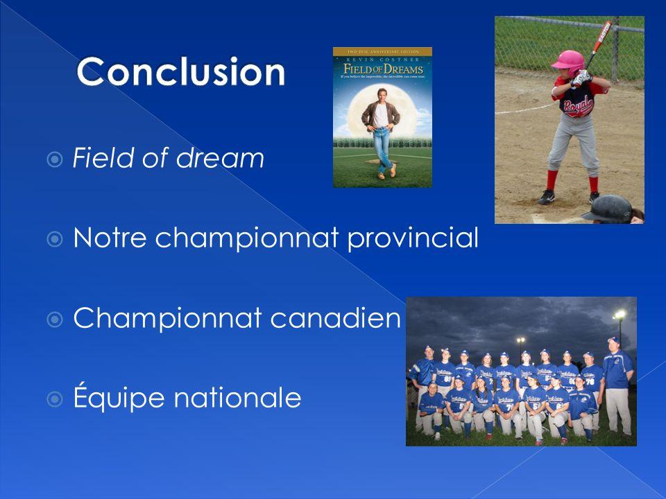 Field of dream Notre championnat provincial Championnat canadien Équipe nationale