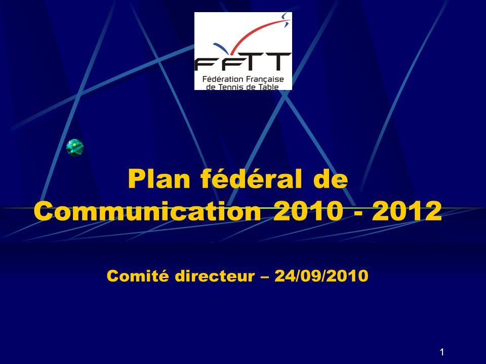 1 Plan fédéral de Communication 2010 - 2012 Comité directeur – 24/09/2010