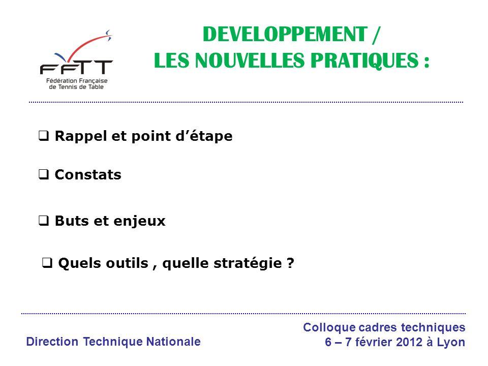 Constats Buts et enjeux Direction Technique Nationale Colloque cadres techniques 6 – 7 février 2012 à Lyon Quels outils, quelle stratégie .