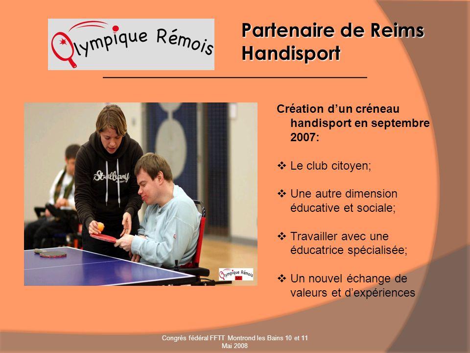 Partenaire de Reims Handisport Création dun créneau handisport en septembre 2007: Le club citoyen; Une autre dimension éducative et sociale; Travaille