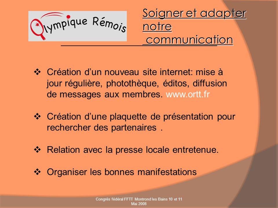 Soigner et adapter notre communication Création dun nouveau site internet: mise à jour régulière, photothèque, éditos, diffusion de messages aux membr