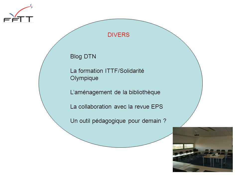 DIVERS Blog DTN La formation ITTF/Solidarité Olympique Laménagement de la bibliothèque La collaboration avec la revue EPS Un outil pédagogique pour de