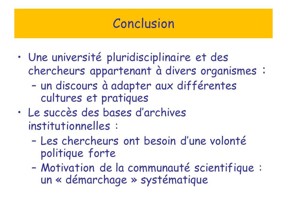 Conclusion Une université pluridisciplinaire et des chercheurs appartenant à divers organismes : –un discours à adapter aux différentes cultures et pr
