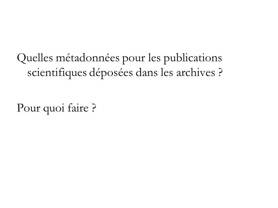 Quelles métadonnées pour les publications scientifiques déposées dans les archives .