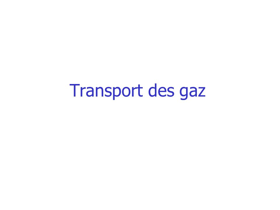 Transport des gaz