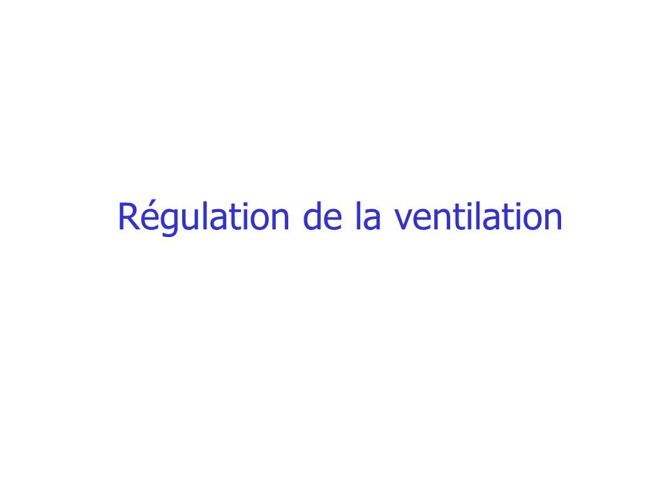 Régulation de la ventilation