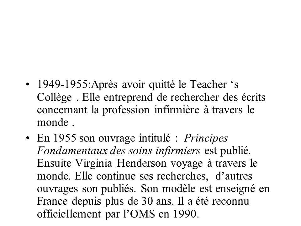 1949-1955:Après avoir quitté le Teacher s Collège. Elle entreprend de rechercher des écrits concernant la profession infirmière à travers le monde. En